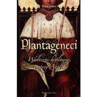 Historia, Plantageneci. Waleczni królowie, twórcy Anglii (opr. twarda)