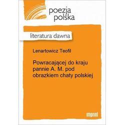 Powracającej do kraju pannie A. M. pod obrazkiem chaty polskiej - Teofil Lenartowicz