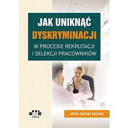 Jak uniknąć dyskryminacji w procesie rekrutacji i selekcji pracowników (opr. miękka)