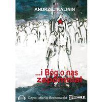 Audiobooki, I Bóg o nas zapomniał - Andrzej Kalinin