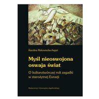 Literaturoznawstwo, Myśl nieoswojona oswaja świat (opr. miękka)