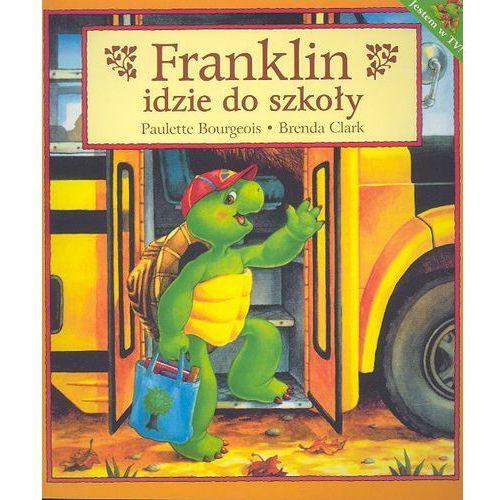 Książki dla dzieci, Franklin idzie do szkoły - Bourgeois Paulette, Clark Brenda (opr. miękka)