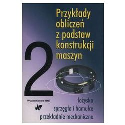 Przykłady obliczeń z podstaw konstrukcji t.2. Darmowy odbiór w niemal 100 księgarniach!