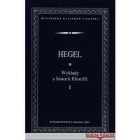 Książki popularnonaukowe, Wykłady z historii filozofii Tom 1 - Hegel Georg Wilhelm Friedrich (opr. miękka)