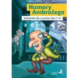 Humory Ambrożego.Dyktanda dla uczniów klas 78 GWO (opr. broszurowa)