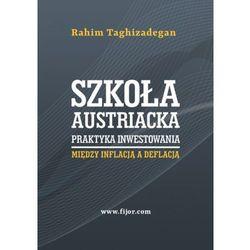 Szkoła Austriacka. Praktyka Inwestowania - Rahim Taghizadegan