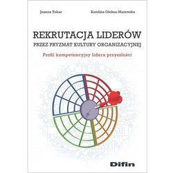 Rekrutacja liderów przez pryzmat kultury organizacji (opr. broszurowa)