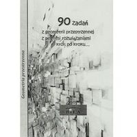 Matematyka, 90 zadań z geometrii przestrzennej z pełnymi rozwiązaniami krok po kroku... (opr. miękka)