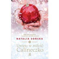 E-booki, Uwierz w miłość, Calineczko - Natalia Sońska (MOBI)
