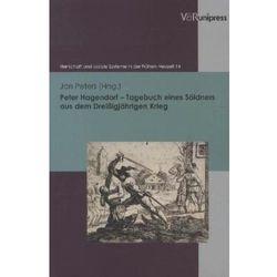 Peter Hagendorf - Tagebuch eines Söldners aus dem Dreißigjährigen Krieg Hagendorf, Peter
