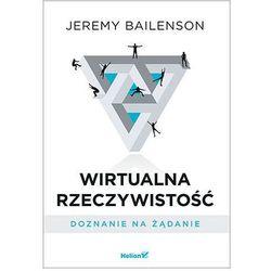 Wirtualna rzeczywistość. Doznanie na żądanie - Jeremy Bailenson (opr. broszurowa)