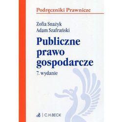 Publiczne prawo gospodarcze - Zofia Snażyk, Adam Szafrański DARMOWA DOSTAWA KIOSK RUCHU (opr. miękka)