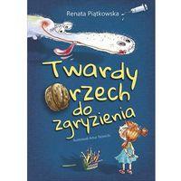 Książki dla dzieci, Twardy orzech do zgryzienia - Renata Piątkowska (opr. twarda)