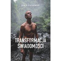 Hobby i poradniki, Transformacja świadomości - dawid piątkowski (opr. miękka)