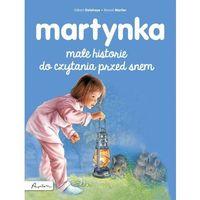 Książki dla dzieci, Martynka Małe historie do czytania przed snem - Gilbert Delahaye (opr. miękka)