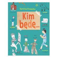 Książki dla dzieci, Kim będę... (opr. miękka)