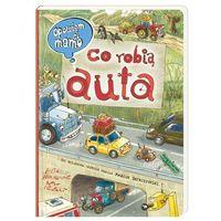 Książki dla dzieci, Opowiem ci, mamo, co robią auta (opr. kartonowa)
