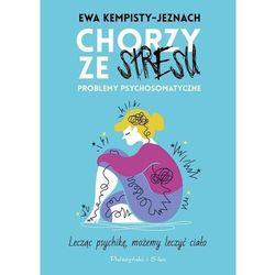 Chorzy ze stresu - ewa kempisty-jeznach (opr. broszurowa)