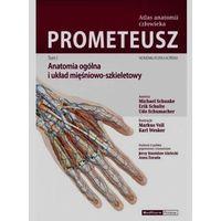 Książki o zdrowiu, medycynie i urodzie, PROMETEUSZ Atlas anatomii człowieka Tom 1 - anatomia ogólna i układ mięśniowo-szkieletowy (opr. twarda)