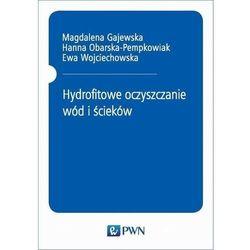 Hydrofitowe oczyszczanie wód i ścieków (opr. miękka)