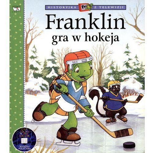 Książki dla dzieci, FRANKLIN GRA W HOKEJA - Paulette Bourgeois, Brenda Clark (opr. miękka)