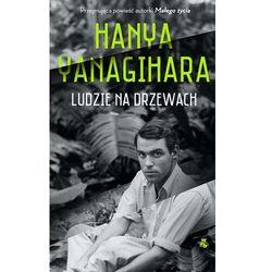 Ludzie na drzewach - Hanya Yanagihara (opr. miękka)