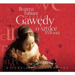 Dalsze gawędy o sztuce Wiek XVII. Audiobook