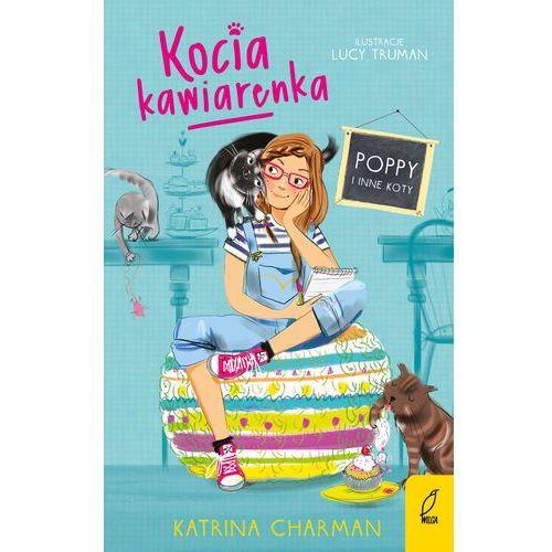 Literatura młodzieżowa, Kocia kawiarenka Poppy i inne koty Tom 1. Darmowy odbiór w niemal 100 księgarniach! (opr. broszurowa)