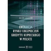 Biblioteka biznesu, Ewolucja rynku ubezpieczeń kredytu kupieckiego w Polsce - Jacek Lisowski - ebook