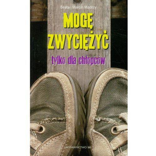 Literatura młodzieżowa, Mogę zwyciężyć Tylko dla chłopaków (opr. broszurowa)