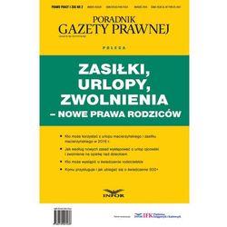 Prawo Pracy i ZUS 2/2016 Zasiłki,urlopy,zwolnienia-nowe prawa rodziców (opr. miękka)
