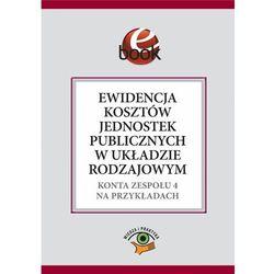 Ewidencja kosztów jednostek publicznych w układzie rodzajowym - Elżbieta Gaździk
