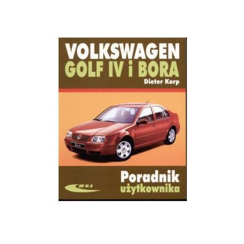 Biblioteka motoryzacji, Volkswagen Golf IV i Bora - Dieter Korp (opr. miękka)