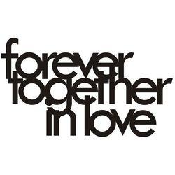 Dekoracyjny napis na ścianę FOREVER TOGETHER IN LOVE by DekoSign