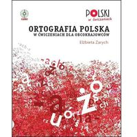 Książki do nauki języka, Ortografia polska w ćwiczeniach dla obcokrajowców - wyprzedaż (opr. miękka)