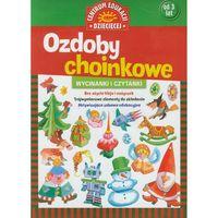 Książki dla dzieci, Ozdoby choinkowe. Wycinanki i czytanki - Papilon, Publicat OD 24,99zł DARMOWA DOSTAWA KIOSK RUCHU (opr. broszurowa)