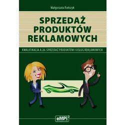 Sprzedaż produktów reklamowych – podręcznik do kwalifikacji A.26 * natychmiastowa wysyłka od 4,99 (opr. miękka)