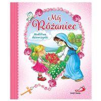 Książki dla dzieci, Mój Różaniec.Modlitwa dziewczynki (opr. kartonowa)
