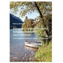 Autogenes Training Oberstufe / Autogene Meditation Brenner, Helmut