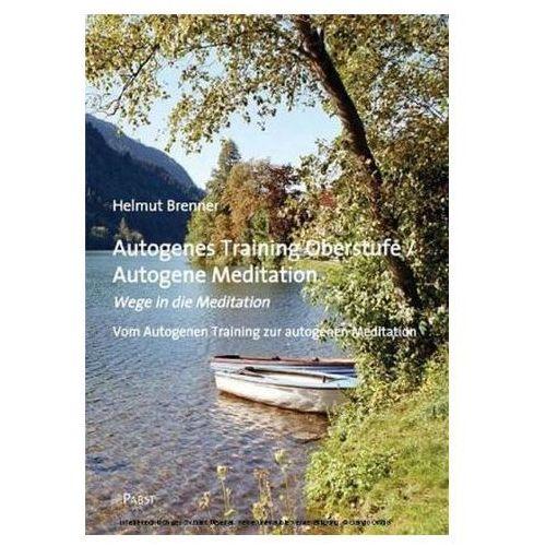 Pozostałe książki, Autogenes Training Oberstufe / Autogene Meditation Brenner, Helmut