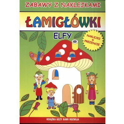 Książki dla dzieci, ZABAWY Z NAKLEJKAMI. ŁAMIGŁÓWKI. ELFY (opr. miękka)