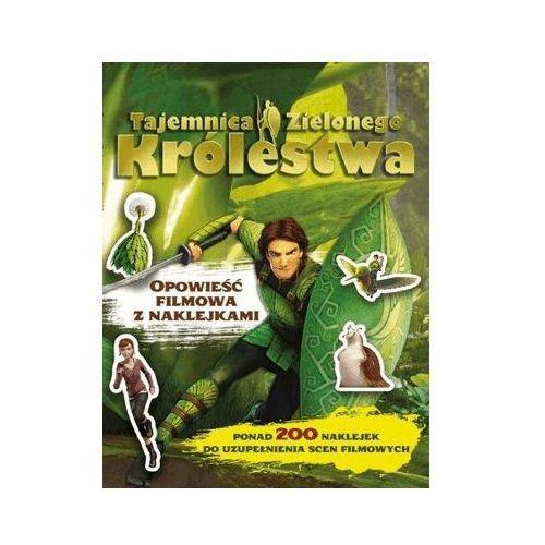 Naklejki, Tajemnica Zielonego Królestwa Opowieść filmowa z naklejkami - Muza OD 24,99zł DARMOWA DOSTAWA KIOSK RUCHU