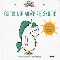 Książki dla dzieci, Uczucia gucia. gucio nie może się skupić - aurelie chien chow chine (opr. twarda)