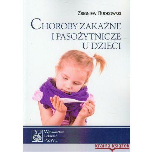 Książki medyczne, Choroby zakaźne i pasożytnicze u dzieci (opr. miękka)