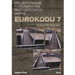 Projektowanie fundamentów bezpośrednich według Eurokodu 7 - Dostępne od: 2014-11-10 (opr. miękka)