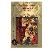 Książki dla dzieci, Świniopas i inne baśnie (opr. broszurowa)
