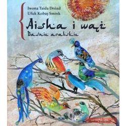 Aisha i wąż Baśnie arabskie (opr. twarda)