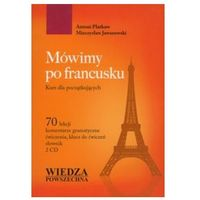 Książki do nauki języka, Mówimy Po Francusku. Kurs Dla Początkujących + 2 Cd Mp3 (opr. miękka)