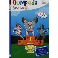 Książki dla dzieci, Olimpiada Sportowa Koloruj Maluj Naklejaj - Praca zbiorowa (opr. miękka)