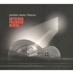 Antologia Polskiego Bluesa - Polskie Damy Bluesa